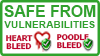 Safe from Heartbleed and Poodlebleed Bleed Vulnerabilities
